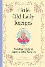 Little Old Lady Recipes: Comfort Food and Kitchen Table Wisdom - Favreau, Meg -