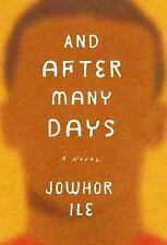 And after Many Days by Jowhor Ile (2016, Hardcover)