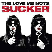 THE LOVE ME NOTS - SUCKER  CD NEU