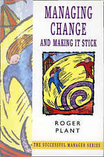 Managing Change and Making It Stick, Roger Plant