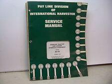 International Harvester Pay Line Div. Service Manual CRAWLER TRACTOR & LOADER