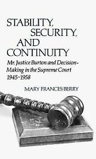 Stability, Security, and Continuity: Mr. Justice Burton and Decision-Making in t