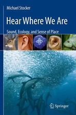 Hear Where We Are: Sound, Ecology, and Sense of Place - Stocker, Michael - Paper