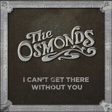 The Osmonds I Can't Get There Without You CD 2012 Osmonds Entertainment new!
