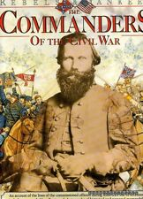 Davis, William C THE COMMANDERS OF THE CIVIL WAR: REVELS & YANKEES AN ACCOUNT OF