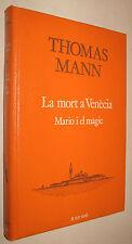 LA MORT A VENECIA MARIO I EL MAGIC - THOMAS MANN - EN CATALAN