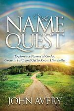 The Name Quest: Explore the Names of God to Grow in Faith and Get to Know Him Be