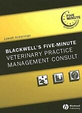 Blackwell's Five-Minute Veterinary Practice Management Consult (2006, Hardcover)