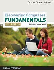 Discovering Computers Fundamentals (2011 Ed) with MS Office 2010 by Shelly, Verm