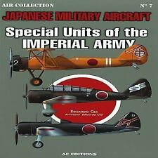 Japanese Military Aircraft : Special Units of the Imperial Army by Eduardo...