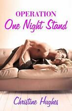 Operation: Operation - One Night Stand 1 by Christine Hughes (2015, Paperback)
