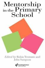 Mentorship in the Primary School : Mentorship in Action (1994, Paperback)