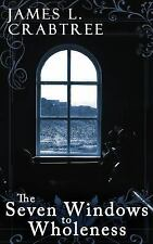 The Seven Windows to Wholeness