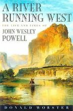 A River Running West: The Life of John Wesley Powell, Donald Worster, Good Condi