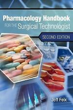 PHARMACOLOGY HANDBOOK FOR THE SURGICAL TECHNOLOGIST - JEFF FEIX (PAPERBACK) NEW