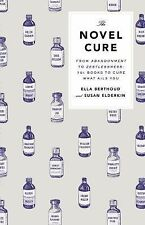 The Novel Cure: From Abandonment to Zestlessness: 751 Books to Cure What Ails Y