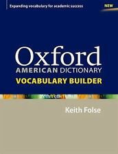 OXFORD AMERICAN DICTIONARY VOCABULARY BUILDER by Keith S. Folse (2010, Paperback