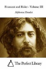 Fromont and Risler - Volume III by Alphonse Daudet (2015, Paperback)