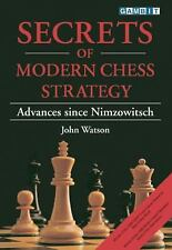 Secrets of Modern Chess Strategy by John Watson (1999, Paperback)