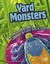 Yard Monsters; Invisible Creatures Lurking in Your Backyard (Tiny Creepy Creatur