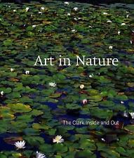 Art in Nature: The Clark Inside and Out (Clark Art Institute)