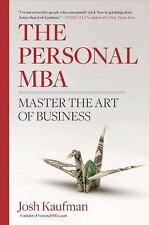 The Personal MBA : Master the Art of Business by Josh Kaufman (2010, Hardcover)