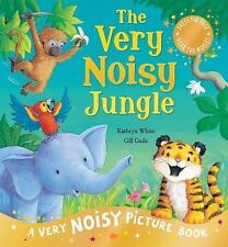 Very Noisy Jungle: A Very Noisy Picture Book, White, Kathryn