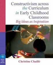 Constructivism across the Curriculum in Early Childhood Classrooms: Big Ideas as