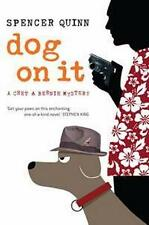 NEW Dog On It: A Chet And Bernie Mystery By Spencer Quinn Paperback