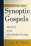 Studying the Synoptic Gospels  by Robert H. Stein Brand New