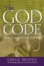 The God Code:The Secret of our Past, the Promise of our Future, Braden, Gregg, 1