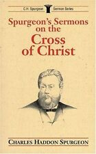 Spurgeon's Sermons on the Cross of Christ by C.H. Spurgeon (Paperback)