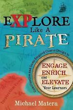 Explore Like a PIRATE : Gamification and Game Inspired Course Design to...