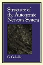 Structure of the Autonomic Nervous System by G. Gabella (2011, Paperback)