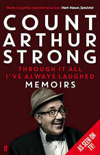 Through it All I've Always Laughed: Memoirs of C, Strong, Count Arthur, New