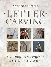 Letter Carving : Techniques and Exercises to Sharpen Your Skills by Andrew...