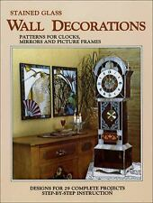 Stained Glass Wall Decorations : Patterns for Clocks, Mirrors and Picture Frames