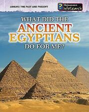 What Did the Ancient Egyptians Do For Me? (Heinemann Infosearch)