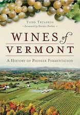 American Palate: Wines of Vermont: : A History of Pioneer Fermentation by...