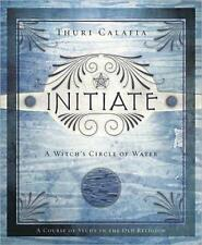 Initiate: A Witch's Circle of Water by Thuri Calafia!