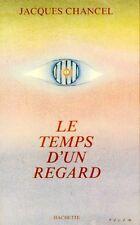 Le temps d'un regard / Jacques CHANCEL / 1Edition / Prix de l'Académie française