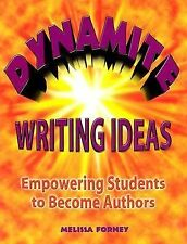 Dynamite Writing Ideas, Empowering Students to Become Authors,Workshop,Narrative