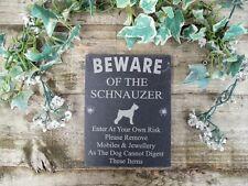Umoristico diffidare degli SCHNAUZER cane Slate porta, cancello, TARGA, firmare