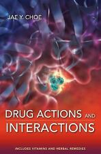 Drug Actions and Interactions by Choe, Jae Y.