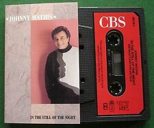 Johnny Mathis In The Still of The Night inc For Your Love + Cassette Tape TESTED