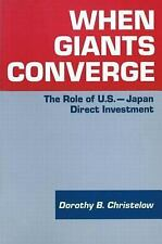 When Giants Converge: Role of US-Japan Direct Investment, Christelow, Dorothy B.
