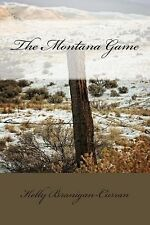 The Montana Game by Kelly Branigan-Curran (2014, Paperback)