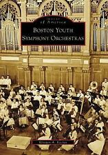 Book, Images of America, Boston MA Youth Symphony Orchestras, Krysten A. Keches