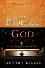 The Prodigal God : Finding Your Place at the Table by Timothy Keller (2009,...