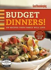 Good Housekeeping Budget Dinners!: 100 Recipes Your Family Will Love by , Good B